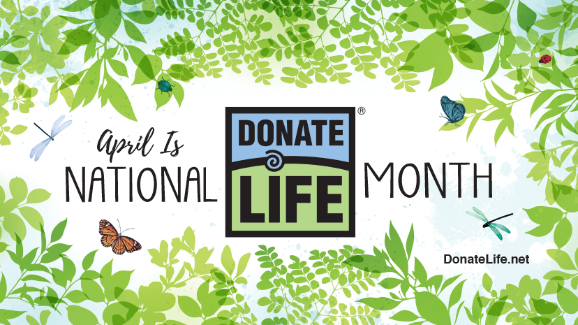 Graphic that says April in National Donate Life Month