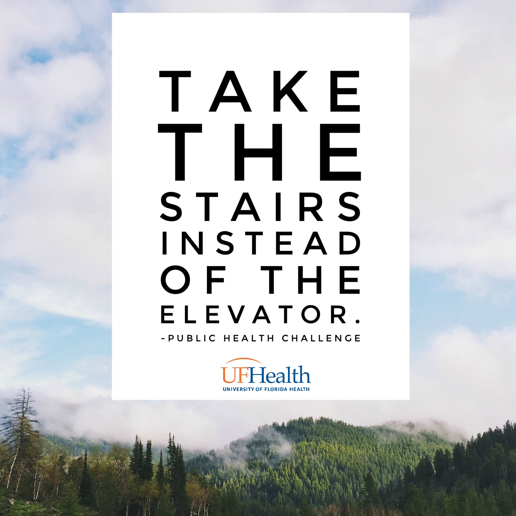 take the stairs instead of the elevator.