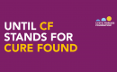 Cystic Fibrosis Awareness Month - Until CF stands for Cure Found